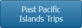 Past Pacific Islands Trips